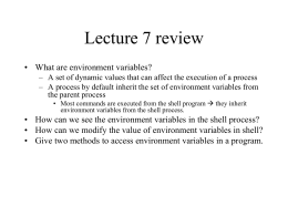 Lecture 7 review • What are environment variables?