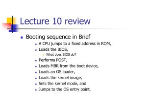 Lecture 10 review Booting sequence in Brief