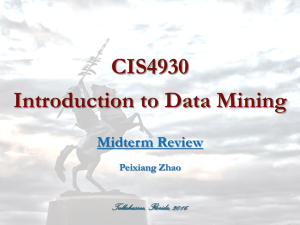 CIS4930 Introduction to Data Mining Midterm Review Tallahassee, Florida, 2016