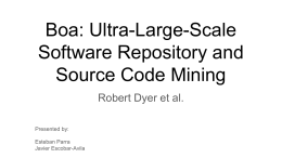 Boa: Ultra-Large-Scale Software Repository and Source Code Mining Robert Dyer et al.