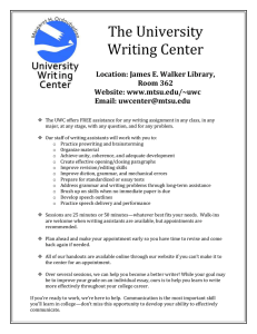 The University Writing Center Location: James E. Walker Library, Room 362