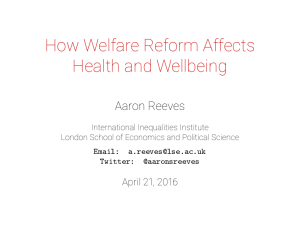 How Welfare Reform Affects Health and Wellbeing Aaron Reeves