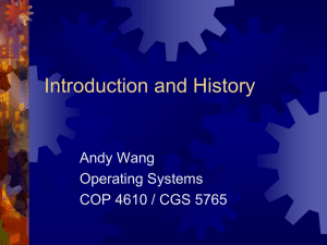 Introduction and History Andy Wang Operating Systems COP 4610 / CGS 5765