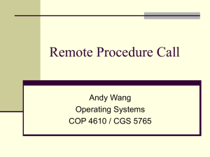 Remote Procedure Call Andy Wang Operating Systems COP 4610 / CGS 5765