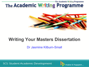 Writing Your Masters Dissertation Dr Jasmine Kilburn-Small