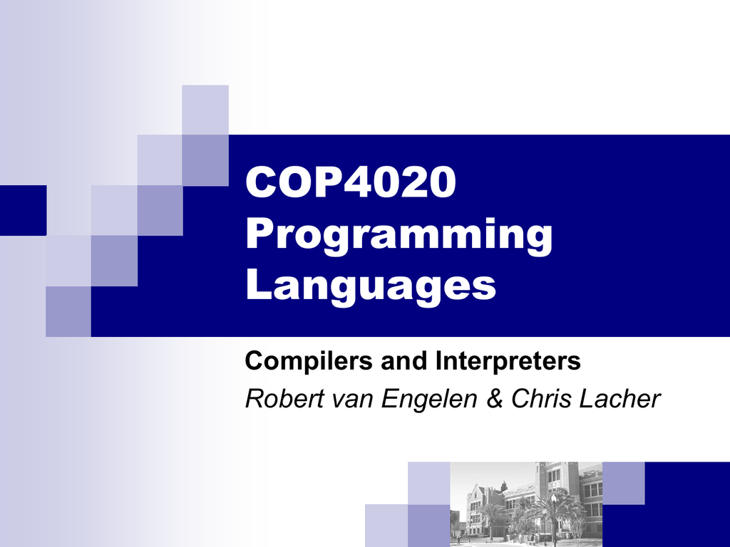 COP4020 Programming Languages Compilers and Interpreters