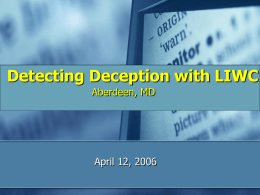 Detecting Deception with LIWC Aberdeen, MD April 12, 2006