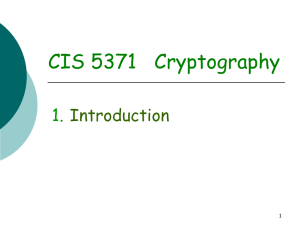 CIS 5371   Cryptography 1. Introduction 1