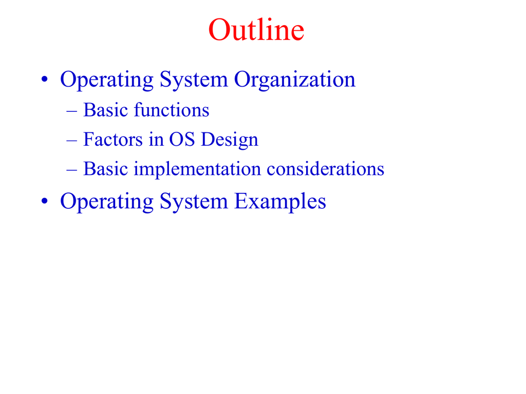 Outline Operating System Organization Operating System Examples