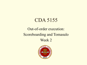 CDA 5155 Out-of-order execution: Scoreboarding and Tomasulo Week 2