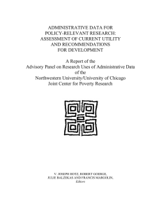 ADMINISTRATIVE DATA FOR POLICY-RELEVANT RESEARCH: ASSESSMENT OF CURRENT UTILITY AND RECOMMENDATIONS