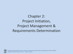 Chapter 2: Project Initiation, Project Management & Requirements Determination