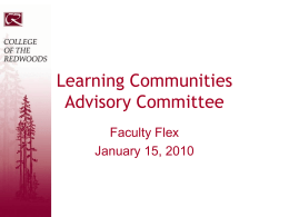 Learning Communities Advisory Committee Faculty Flex January 15, 2010