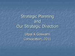 Strategic Planning and Our Strategic Direction Utpal K Goswami