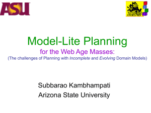 Model-Lite Planning for the Web Age Masses: Subbarao Kambhampati Arizona State University