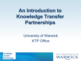 An Introduction to Knowledge Transfer Partnerships University of Warwick