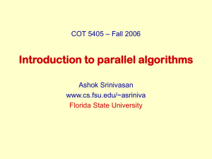 Introduction to parallel algorithms – Fall 2006 COT 5405 Ashok Srinivasan