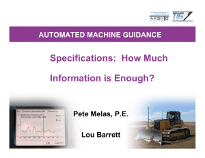 Specifications:  How Much Information is Enough? AUTOMATED MACHINE GUIDANCE Pete Melas, P.E.