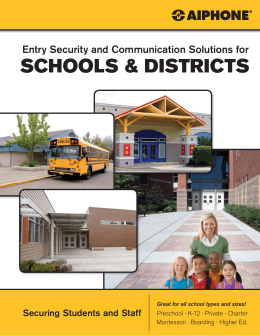 SCHOOLS & DISTRICTS Entry Security and Communication Solutions for