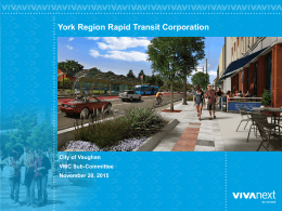 0 York Region Rapid Transit Corporation City of Vaughan VMC Sub-Committee