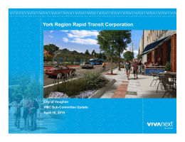 0 York Region Rapid Transit Corporation City of Vaughan VMC Sub-Committee Update