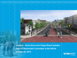 vivaNext - Davis Drive and Yonge Street Updates October 20, 2015