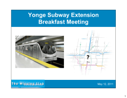 Yonge Subway Extension Breakfast Meeting May 12, 2011 1