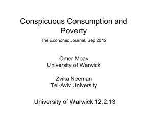 Conspicuous Consumption and Poverty University of Warwick 12.2.13 Omer Moav