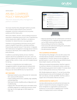 ARUBA CLeARPASS POLICY MANAgeR™ The most advanced policy management platform available