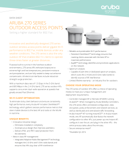 ARUBA 270 SERIES OUTDOOR ACCESS POINTS Setting a higher standard for 802.11ac