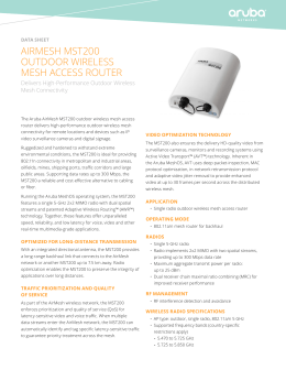 AIRMeSH MST200 OuTdOOR WIReleSS MeSH AcceSS ROuTeR delivers High-Performance Outdoor Wireless