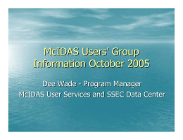 McIDAS Users ' Group Information October 2005