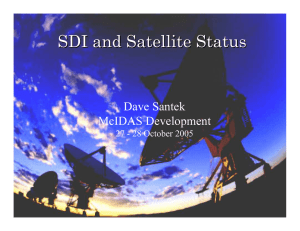 SDI and Satellite Status Dave Santek McIDAS Development 27 - 28 October 2005