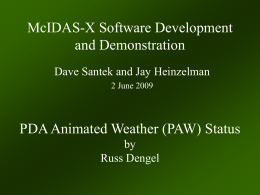 McIDAS-X Software Development and Demonstration PDA Animated Weather (PAW) Status