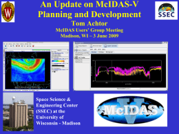 An Update on McIDAS-V Planning and Development Tom Achtor McIDAS Users' Group Meeting
