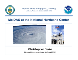 McIDAS at the National Hurricane Center Christopher Sisko National Hurricane Center (NOAA/NWS)