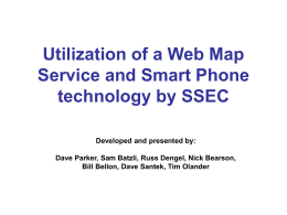 Utilization of a Web Map Service and Smart Phone technology by SSEC