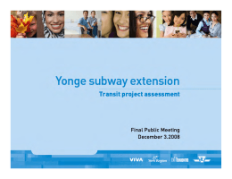 Yonge Subway Extension Transit Project Assessment Final Public Meeting November 26, 2008
