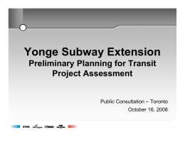 Yonge Subway Extension Preliminary Planning for Transit Project Assessment Public Consultation – Toronto