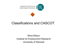 Classifications and CASCOT Ritva Ellison Institute for Employment Research University of Warwick