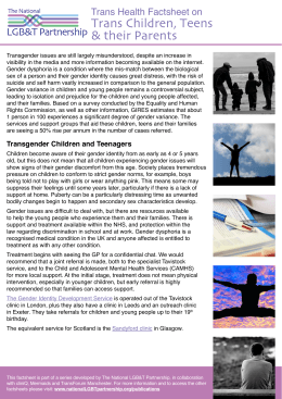 Trans Children, Teens & their Parents LGB&T Partnership Trans Health Factsheet on