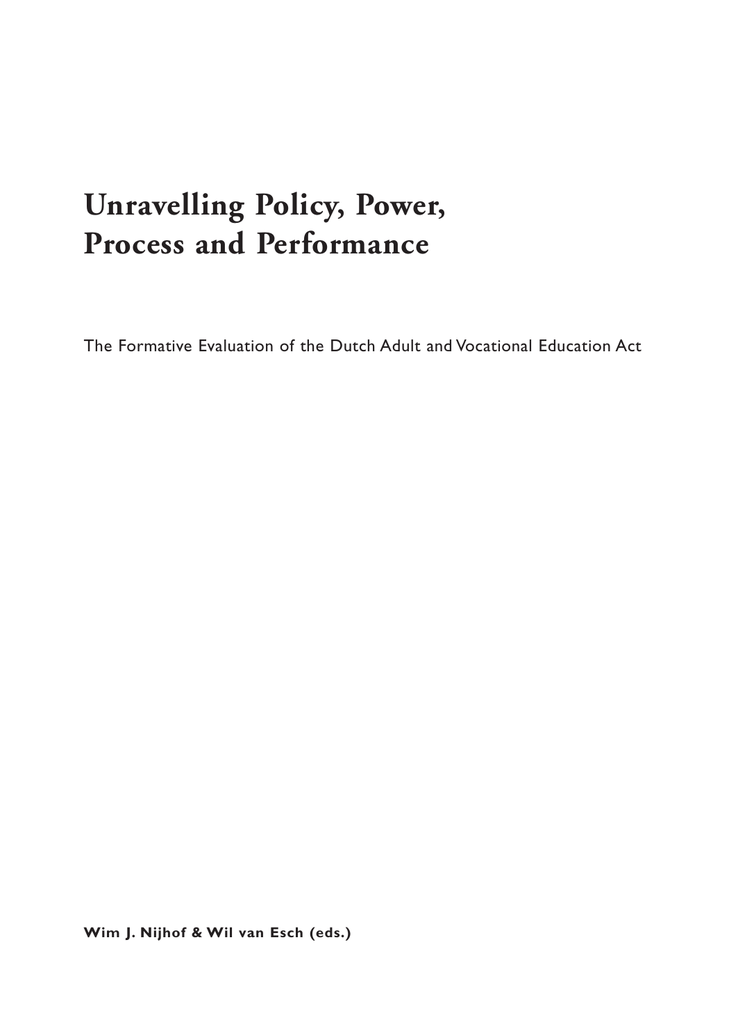 Unravelling Policy, Power, Process and Performance