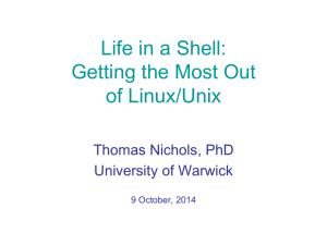Life in a Shell: Getting the Most Out of Linux/Unix Thomas Nichols, PhD