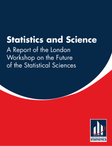 Statistics and Science A Report of the London Workshop on the Future