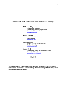 Educational Goods, Childhood Goods, and Decision Making* M. Harry Brighouse