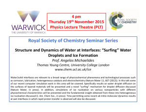 "Royal Society of Chemistry Seminar Series Structure and Dynamics of Water at Interfaces: ""Surfing"" Water  Droplets and Ice Formation 4 pm"