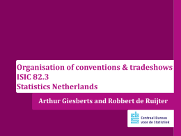 Organisation of conventions & tradeshows - ISIC 82.3 Statistics Netherlands