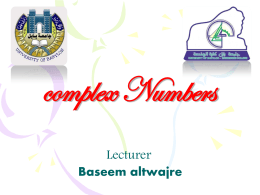 complex Numbers Lecturer Baseem altwajre
