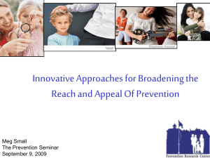 Innovative Approaches for Broadening the Reach and Appeal Of Prevention Meg Small