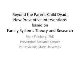 Beyond the Parent-Child Dyad: New Preventive Interventions based on